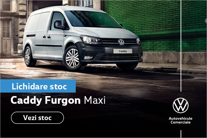 Caddy Furgon Maxi - oferte speciale in limita stocului disponibil